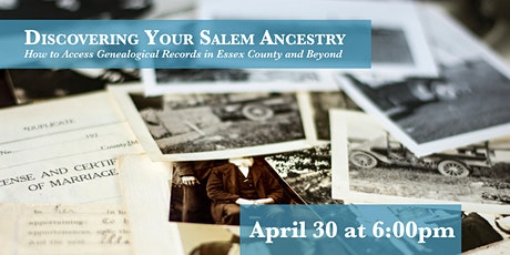 Discovering Your Salem Ancestry: How to Access Genealogical Records tickets