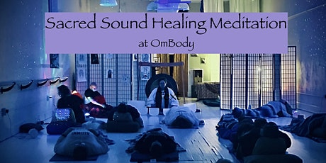 Sacred Sound Healing Meditation at OmBody tickets