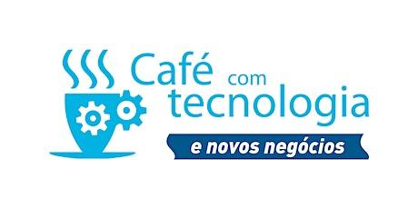 Café com tecnologia e novos negócios - II ingressos
