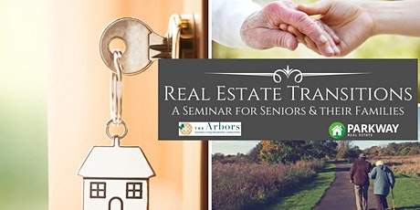 Real Estate Transitions A Seminar for Seniors & their Families tickets