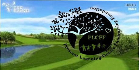 Prescott Learning Centre Fundraising Foundation Golf Tournament tickets