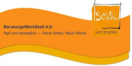 BeratungsWerkStatt 4.0: Agil und beweglich: Neue Arbeit - Neue Werte Tickets