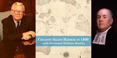 Cruising Salem Harbor in 1800 with Reverend William Bentley tickets