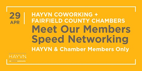 """Fairfield County Chambers & HAYVN """"Meet our Members"""" Speed Networking Tickets"""