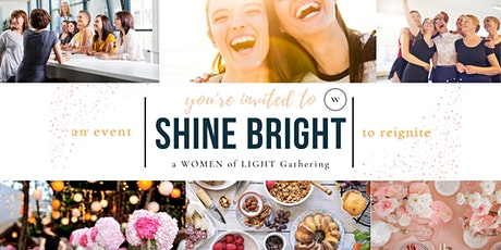 A Women of Light SHINE BRIGHT Event tickets