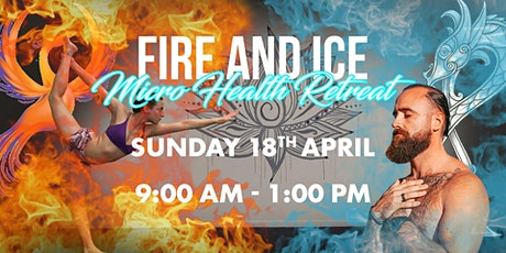 FIRE & ICE - Micro Health & Wellness Retreat tickets