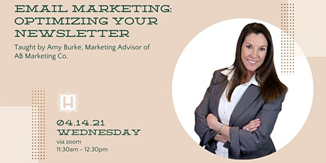 Email Marketing: Optimizing Your Newsletter | Taught by Amy Burke tickets