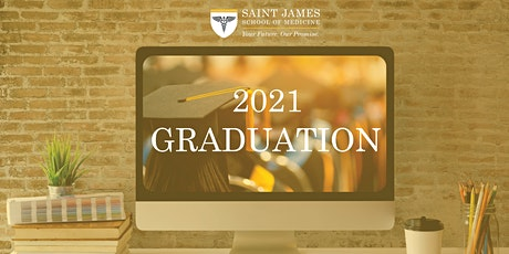 Saint James School of Medicine 2021 Graduation Ceremony tickets