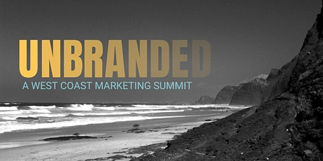 UnBranded: A West Coast Marketing Summit tickets