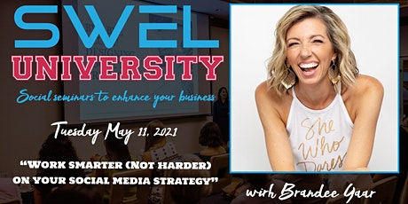 SWEL University: Work Smarter (Not Harder) on Your Social Media Strategy tickets
