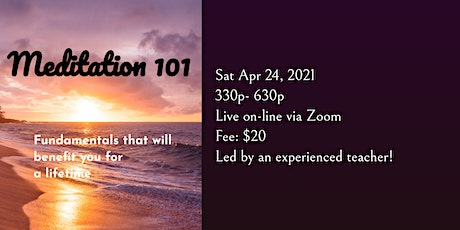 Meditation 101 ~ Fundamentals that will serve you for a lifetime. tickets