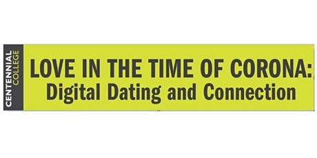 Love in the Time of Corona:  Digital Dating and Connection tickets