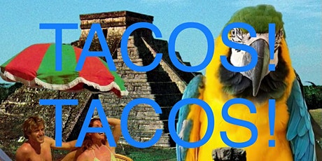 Tacos! Tacos! Tacos! tickets