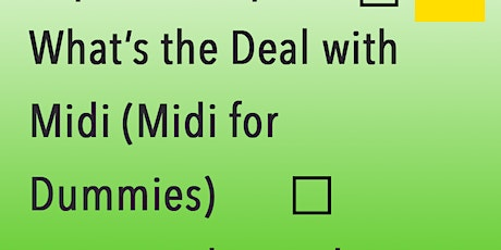 What's The Deal With MIDI? (MIDI for Dummies) - Ernie Dulanowsky tickets