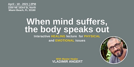 WHEN THE MIND SUFFERS,  THE BODY SPEAKS OUT with Vladimir Angert ONLINE tickets