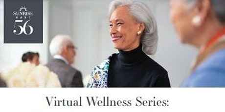Sunrise East 56th Virtual Wellness Webinar Series tickets
