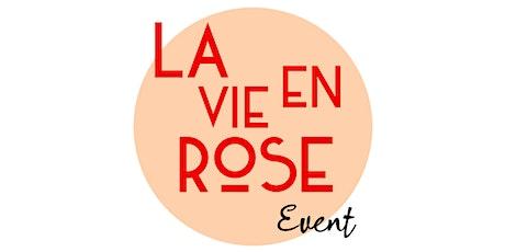 LA VIE EN ROSE EVENT tickets