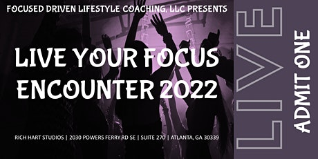 Live Your Focus Encounter 2022 Hybrid Summit tickets