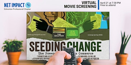 "Movie Screening - ""Seeding Change: The Power of Conscious Commerce"" tickets"