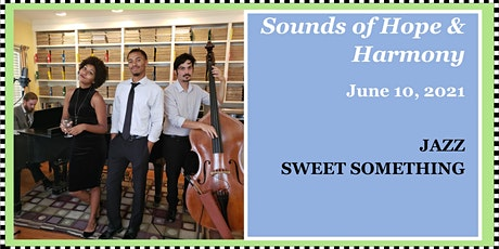 "Sounds of Hope & Harmony  - ""A Haunting Refrain: Jazz in June"" tickets"