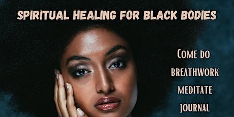 Spiritual Healing for Black Bodies tickets