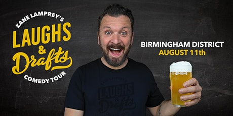 BIRMINGHAM DISTRICT  •  Zane Lamprey's  Laughs & Drafts  • Birmingham, AL tickets