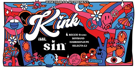 Sin & Wise Fools Presents - KINK tickets