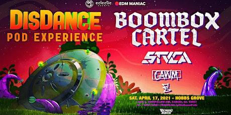 DISDANCE POD EXPERIENCE  - BOOMBOX CARTEL + STUCA  + GAWM tickets