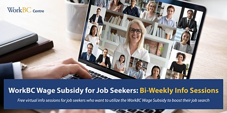 WorkBC Wage Subsidy for Job Seekers: Bi-Weekly Info Sessions tickets