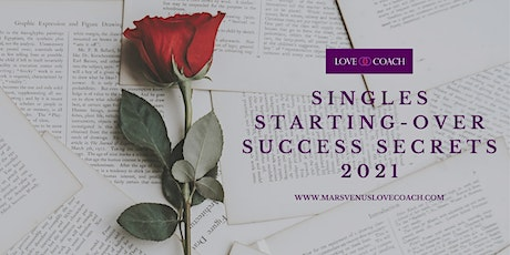 SINGLES STARTING-OVER SUCCESS SECRETS 2021 Mars Venus Coach GLOBAL WEBINAR tickets