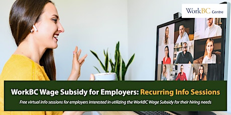 WorkBC Wage Subsidy for Employers: Recurring Info Sessions tickets
