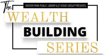 Wealth Building Series Event 5: Build Wealth Through Homeownership tickets