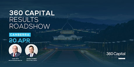 360 Capital Results Roadshow - Canberra tickets
