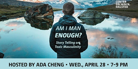Am I Man Enough?: Stories of Toxic Masculinity tickets