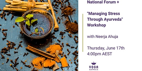 "National Forum + ""Managing Stress Through Ayurveda"" Workshop tickets"