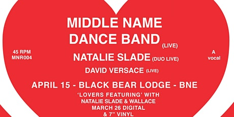 Lovers Featuring w/ Middle Name Dance Band + Natalie Slade  + David Versace tickets