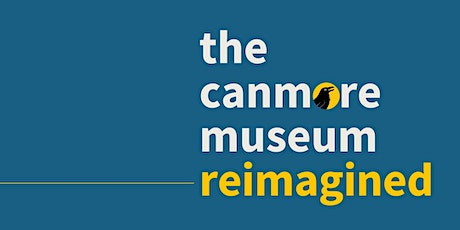 Canmore Museum Re-Imagined Community Launch tickets