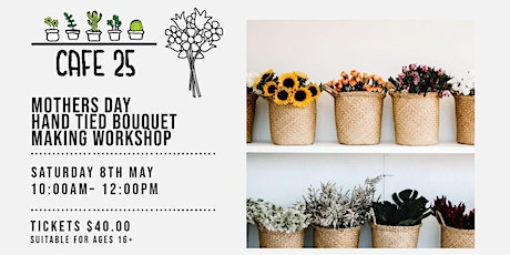 Mothers Day  Hand Tied Bouquet  Making   | Cafe 25 tickets
