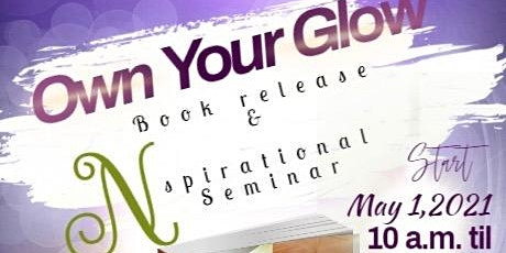 Own Your Glow! Book Release & Inspirational Seminar tickets