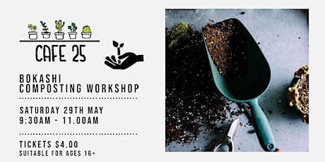 Bokashi  Composting Workshop   | Cafe 25 tickets