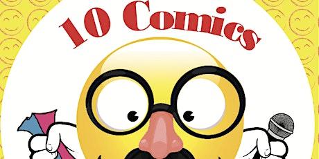 10 Comics Comedy Slam tickets