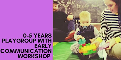 0-5 Years Playgroup and Early Communication Workshop tickets