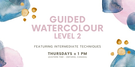 Intermediate Watercolour - Guided Art Class tickets