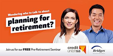 FREE Pre-Retirement Seminar 2021 tickets