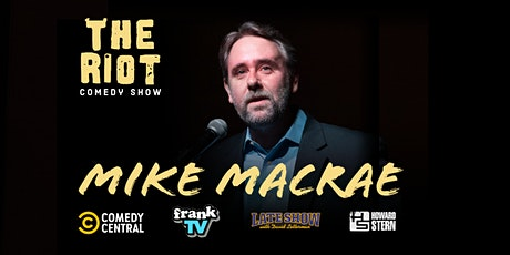 The Riot Comedy Show presents Mike MaCrae (Comedy Central, FrankTV,  CBS) tickets