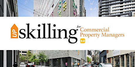 UpSkilling for Commercial Property Managers 5.0 tickets