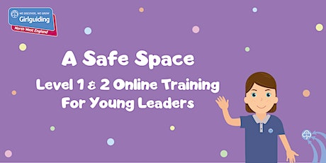 A Safe Space Level  1 & 2 Online Training For Young Leaders - 29/04/2021 tickets