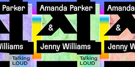 Talking Loud: Amanda Parker and Jenny Williams tickets