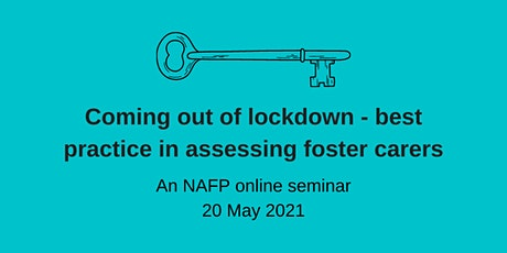 Coming out of lockdown - best practice in assessing foster carers tickets