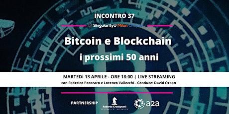 Bitcoin e Blockchain: i prossimi 50 anni tickets